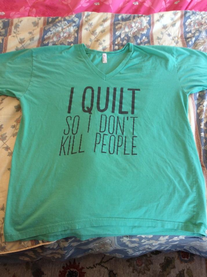 Quilt or Kill tshirt